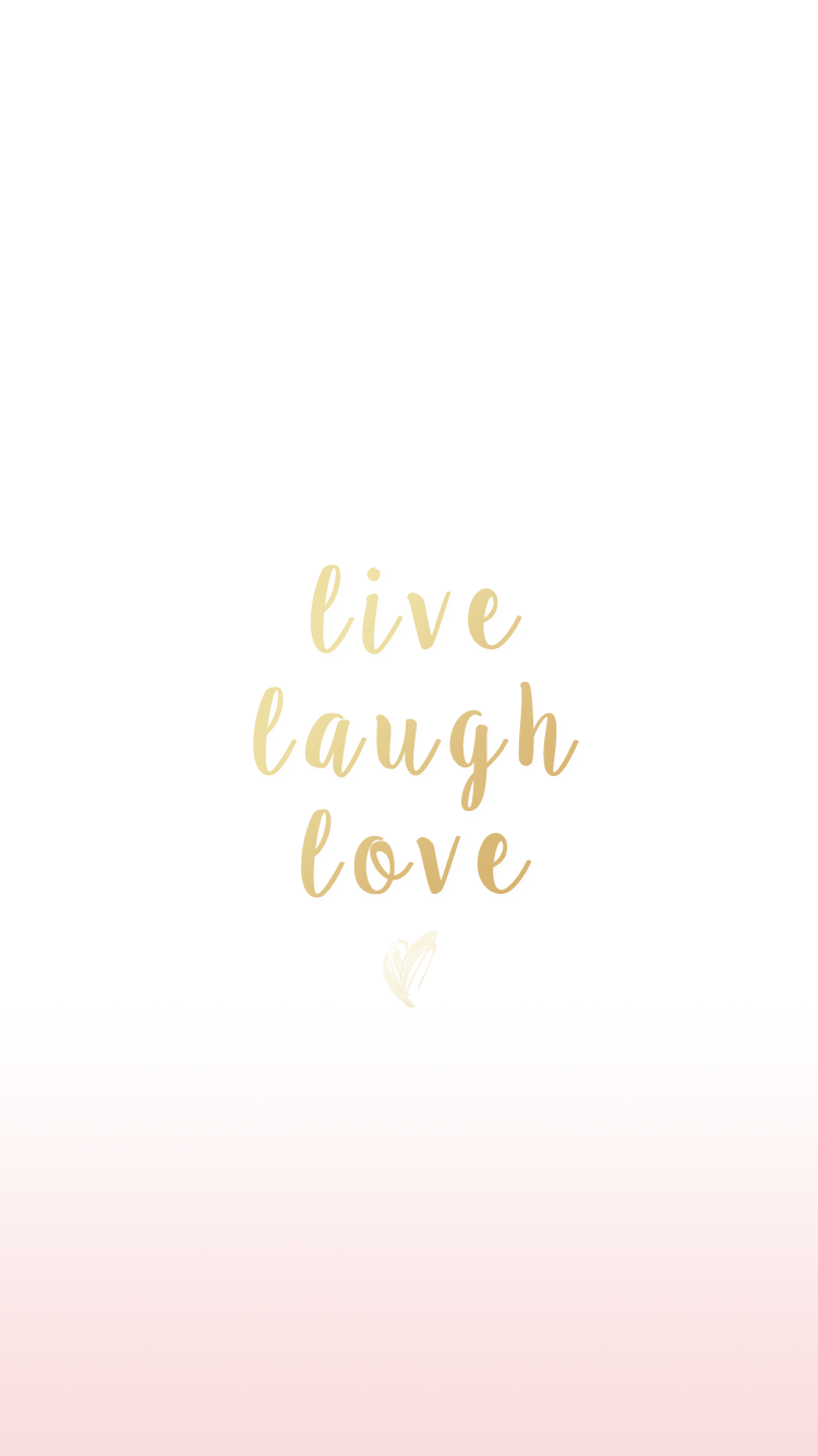 750x1334 iPhone and Android Wallpapers: Live Laugh Love Iphone Wallpaper