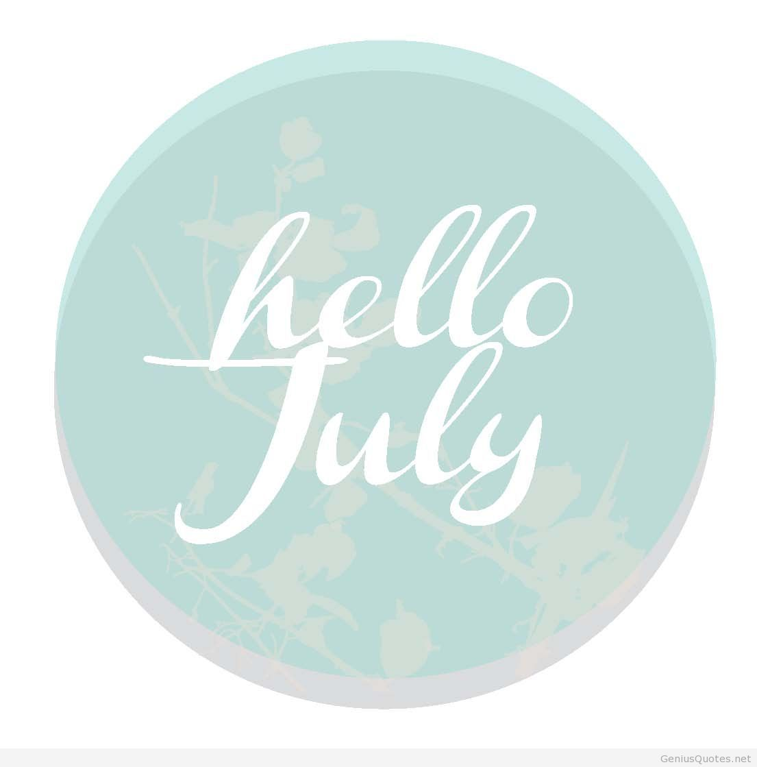 1105x1119 ▷ Hello July awesome hd wallpaper quote - Genius Quotes