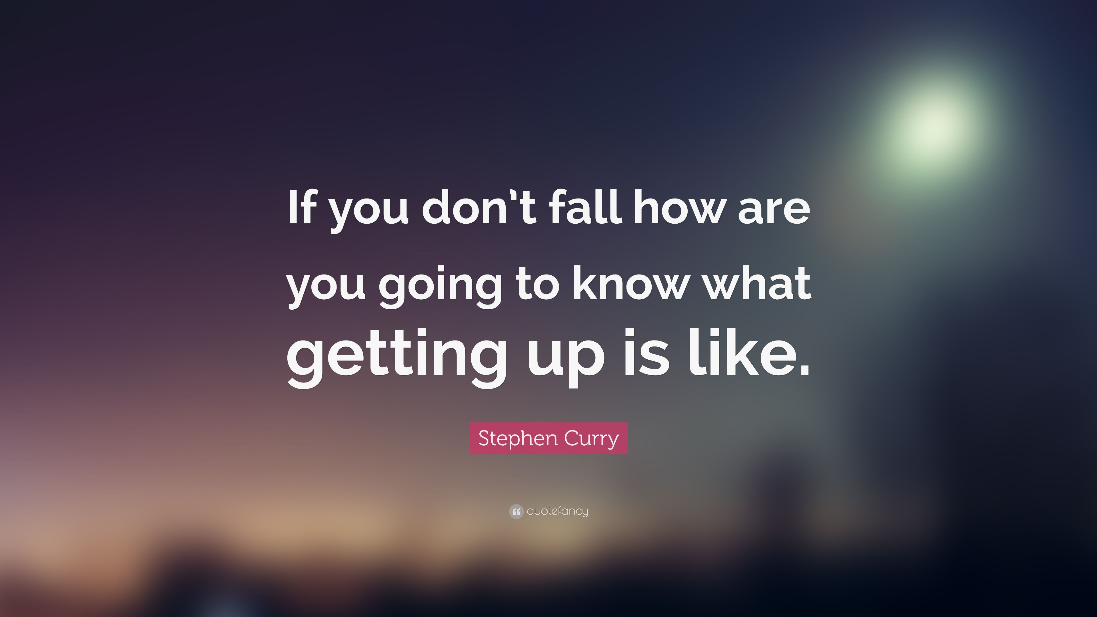 "3840x2160 Stephen Curry Quote: ""If you don't fall how are you going to ..."