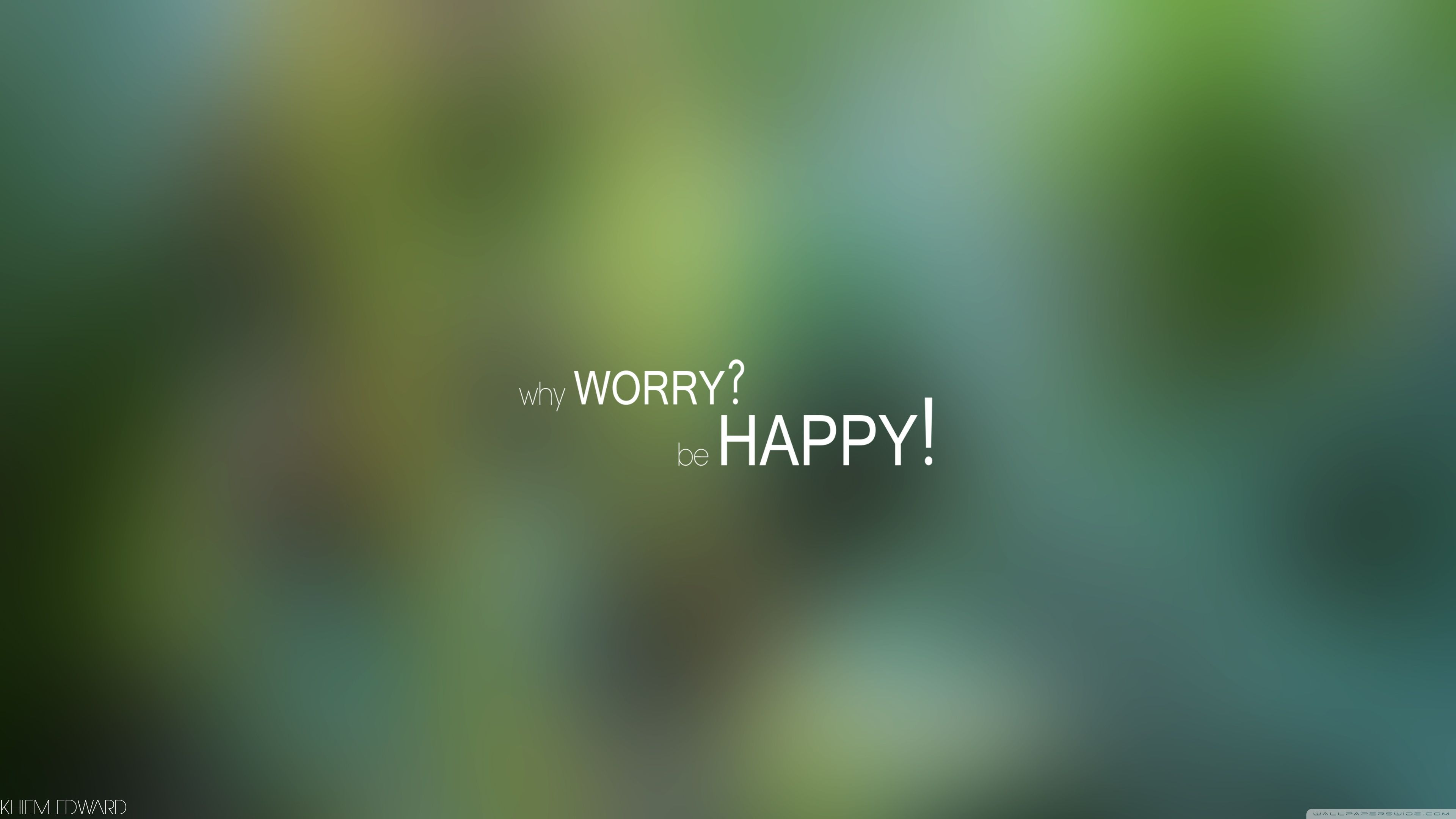 3840x2160 Why Worry Be Happy ❤ 4K HD Desktop Wallpaper for 4K Ultra ...