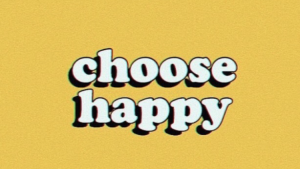 Choose Happy Wallpapers – Top Free Choose Happy Backgrounds