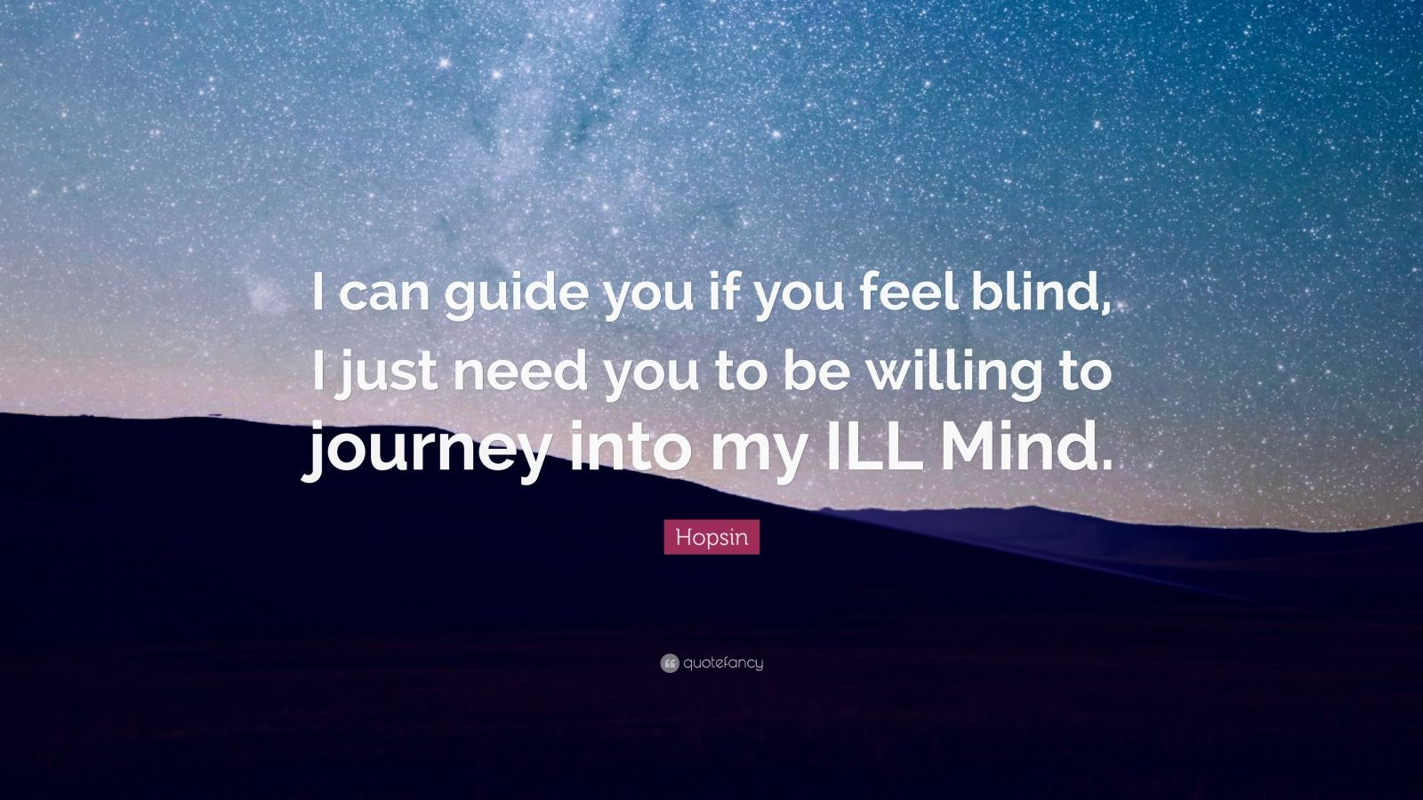 """1600x900 Hopsin Quote: """"I can guide you if you feel blind, I just ..."""