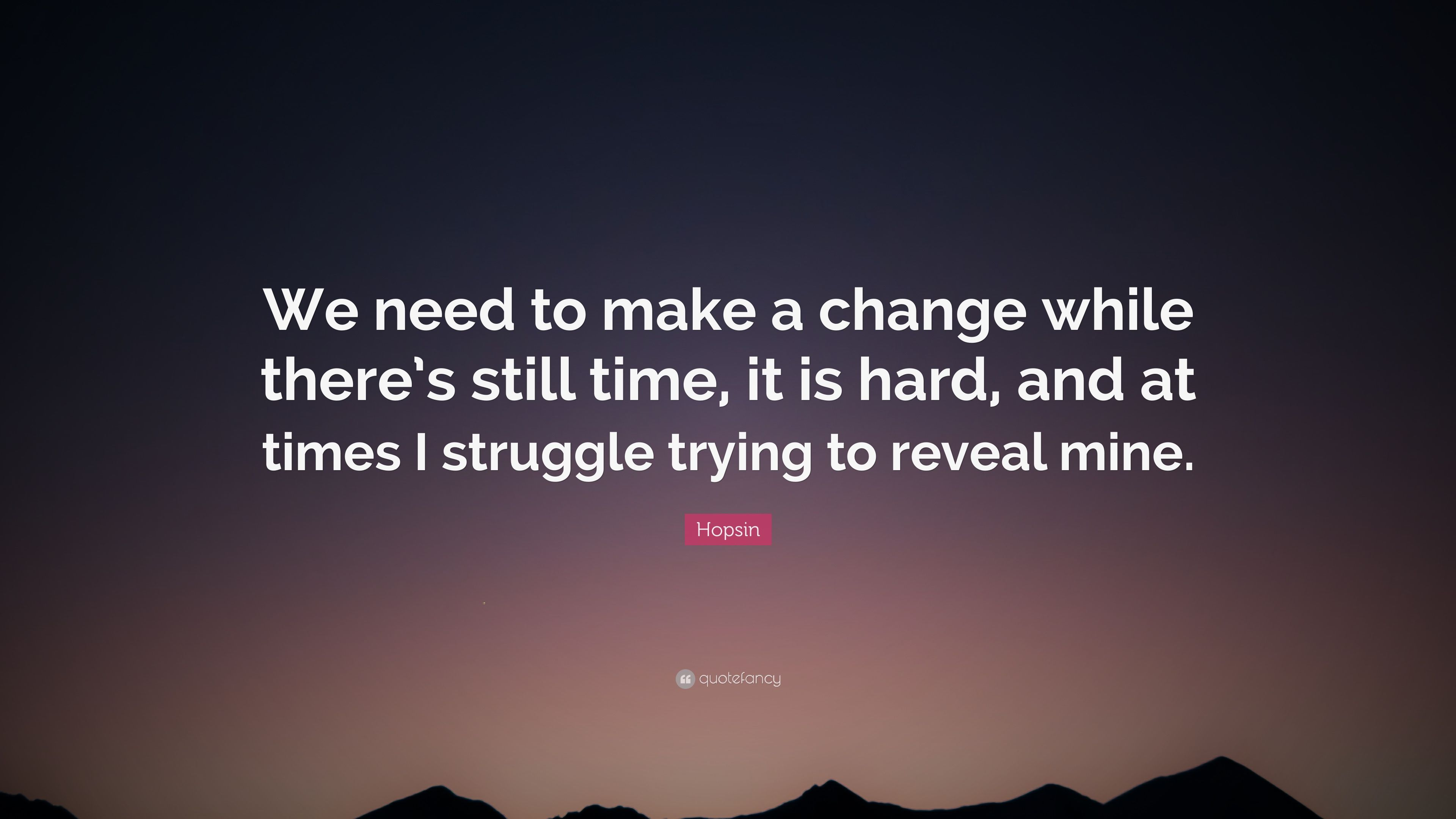 """3840x2160 Hopsin Quote: """"We need to make a change while there's still ..."""
