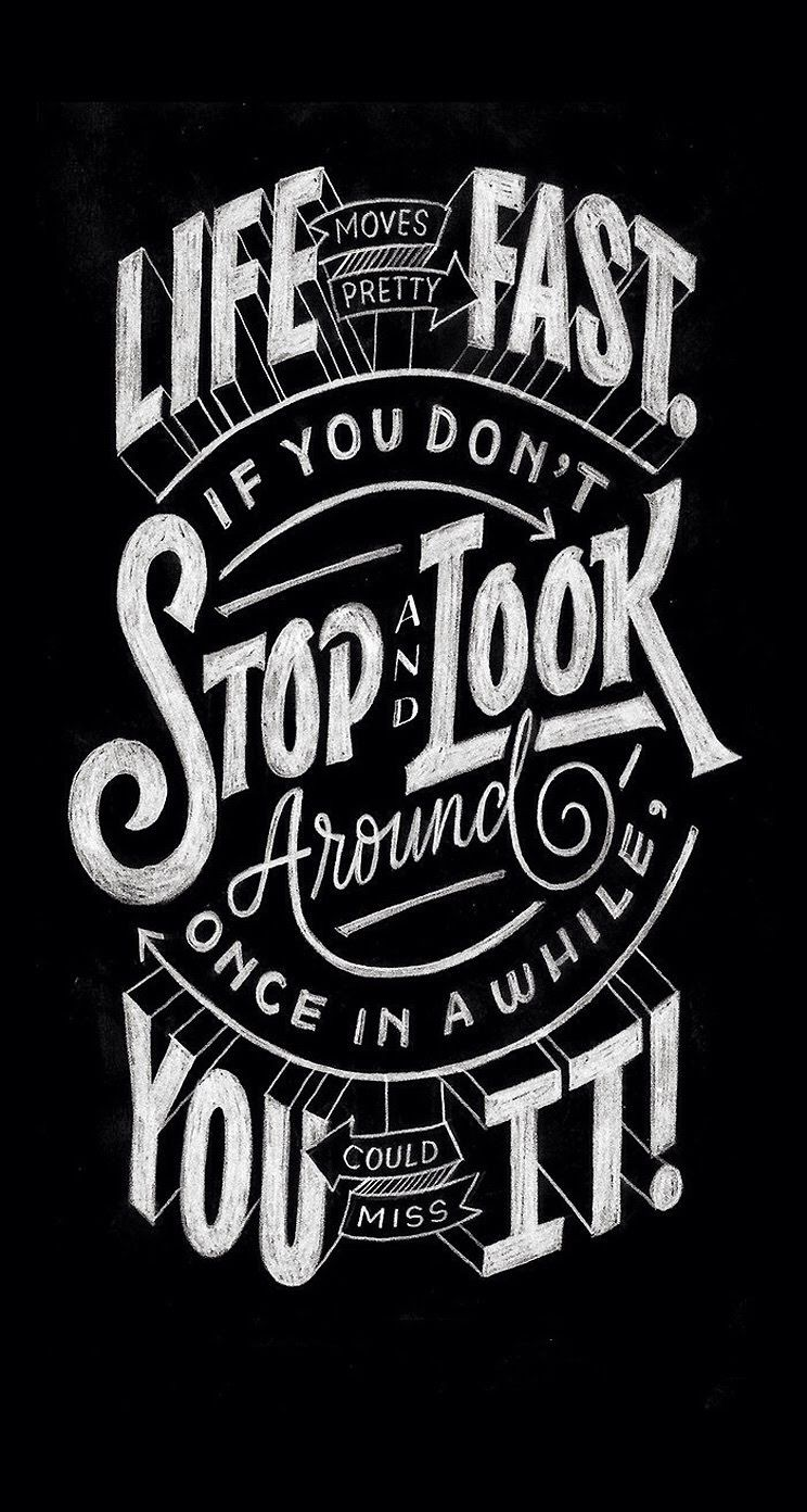 744x1392 Life Moves Pretty Fast Quote iPhone 6 Plus HD Wallpaper HD ...