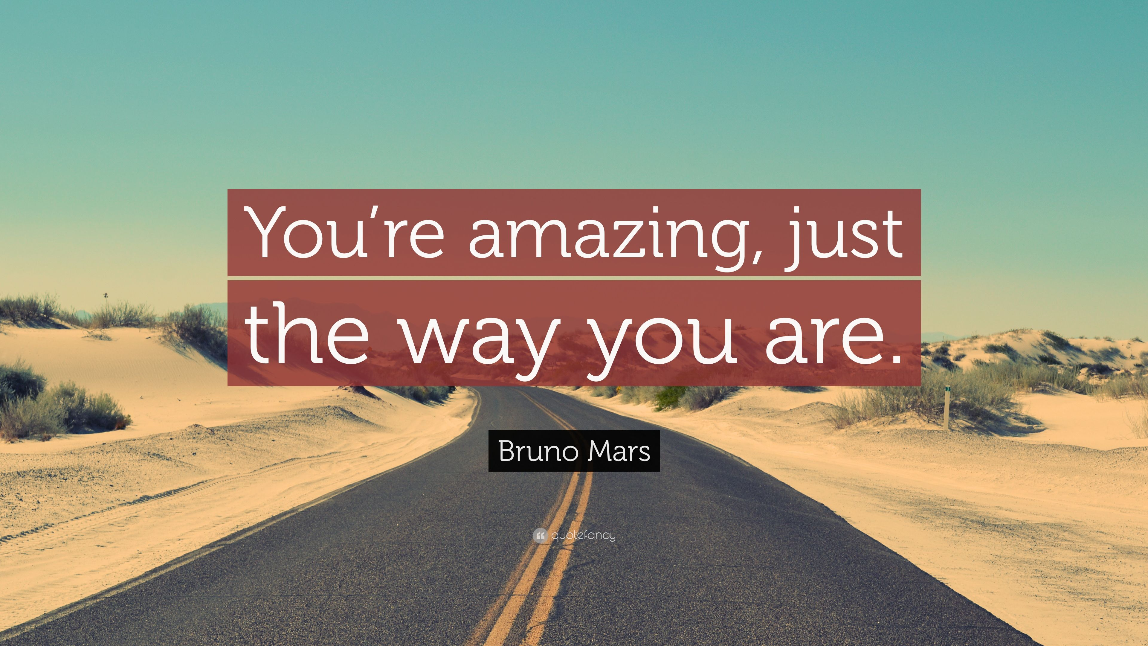 """3840x2160 Bruno Mars Quote: """"You're amazing, just the way you are ..."""