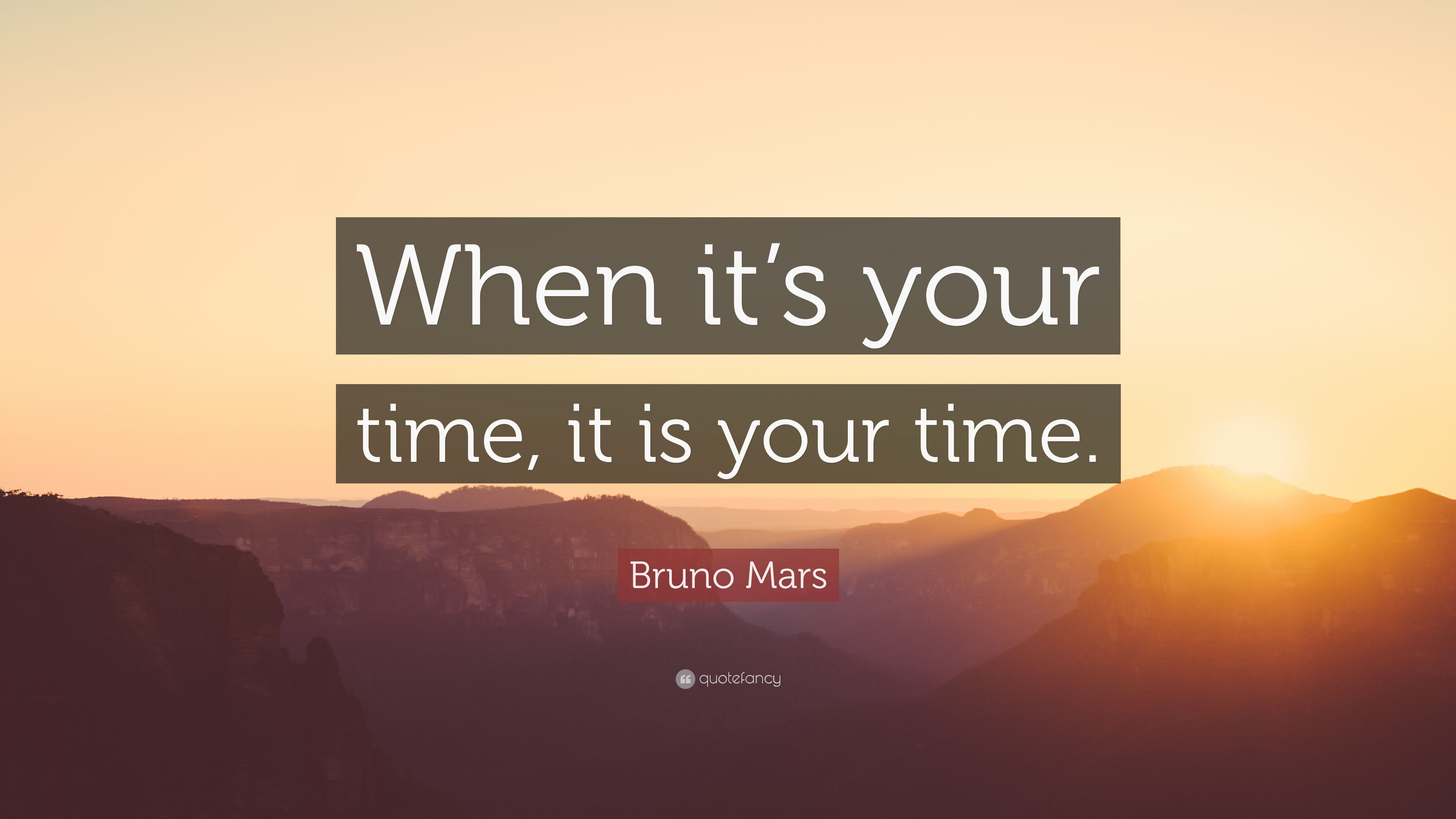 """3840x2160 Bruno Mars Quote: """"When it's your time, it is your time."""" (9 ..."""