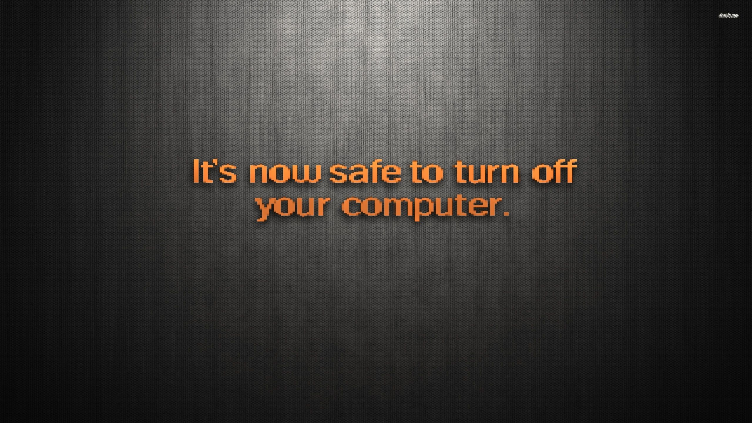 2560x1440 veryfunnywallpaper: safe to turn off your computer wallpaper ...