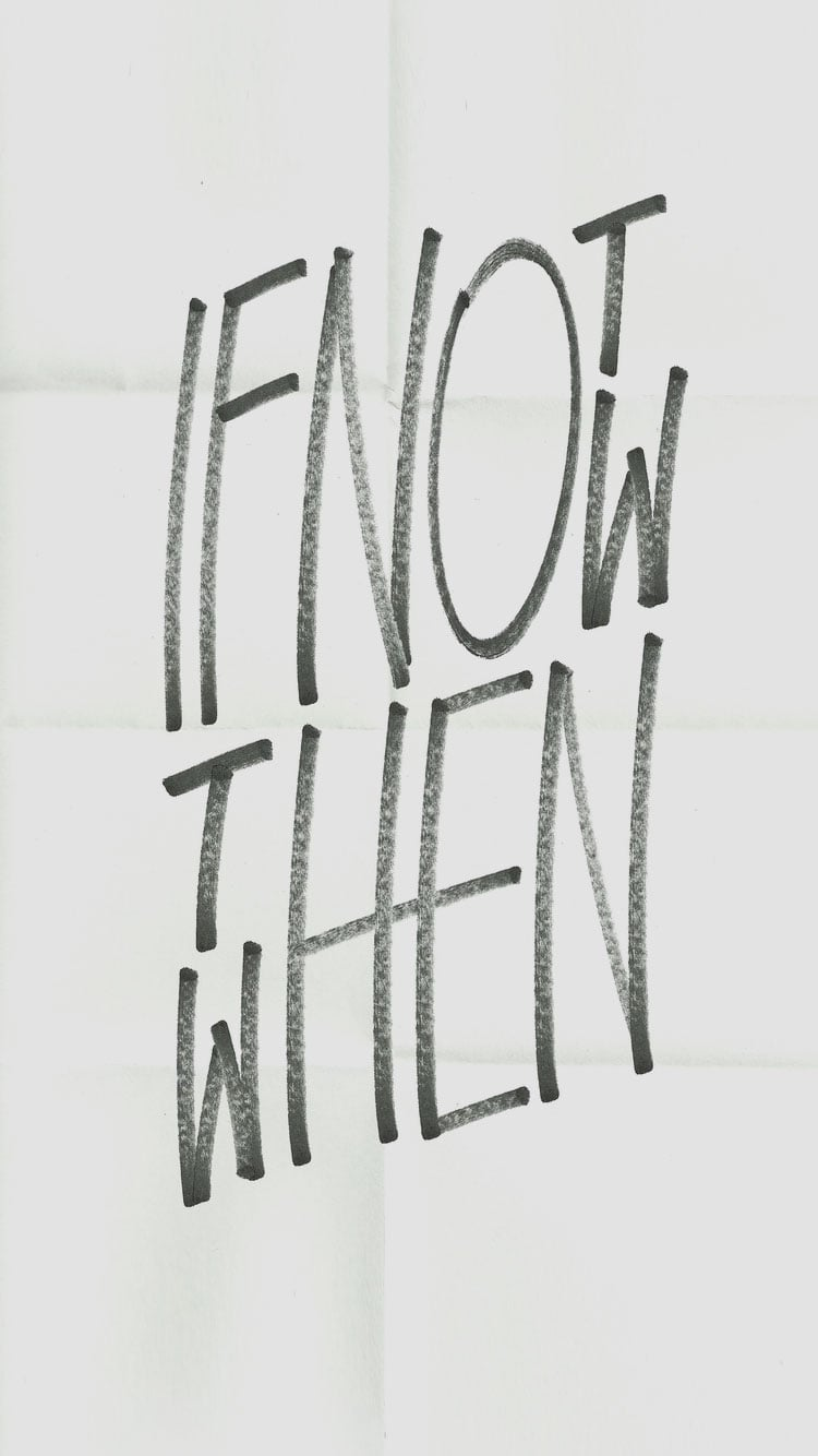 750x1334 If not now, then when   39 iPhone Wallpapers That'll Get You ...
