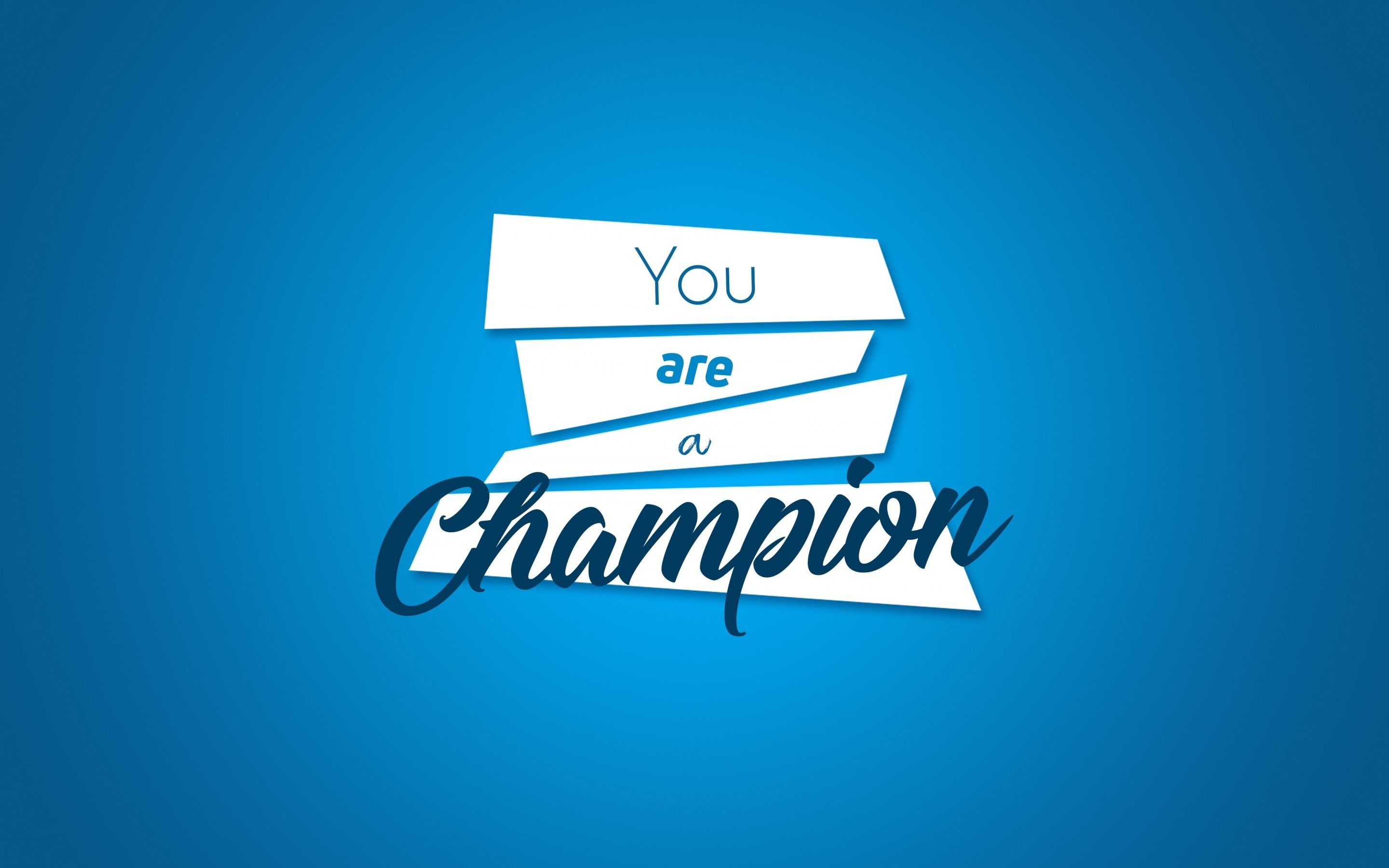 2880x1800 Download wallpapers Quotes, you are a champion, wallpaper ...