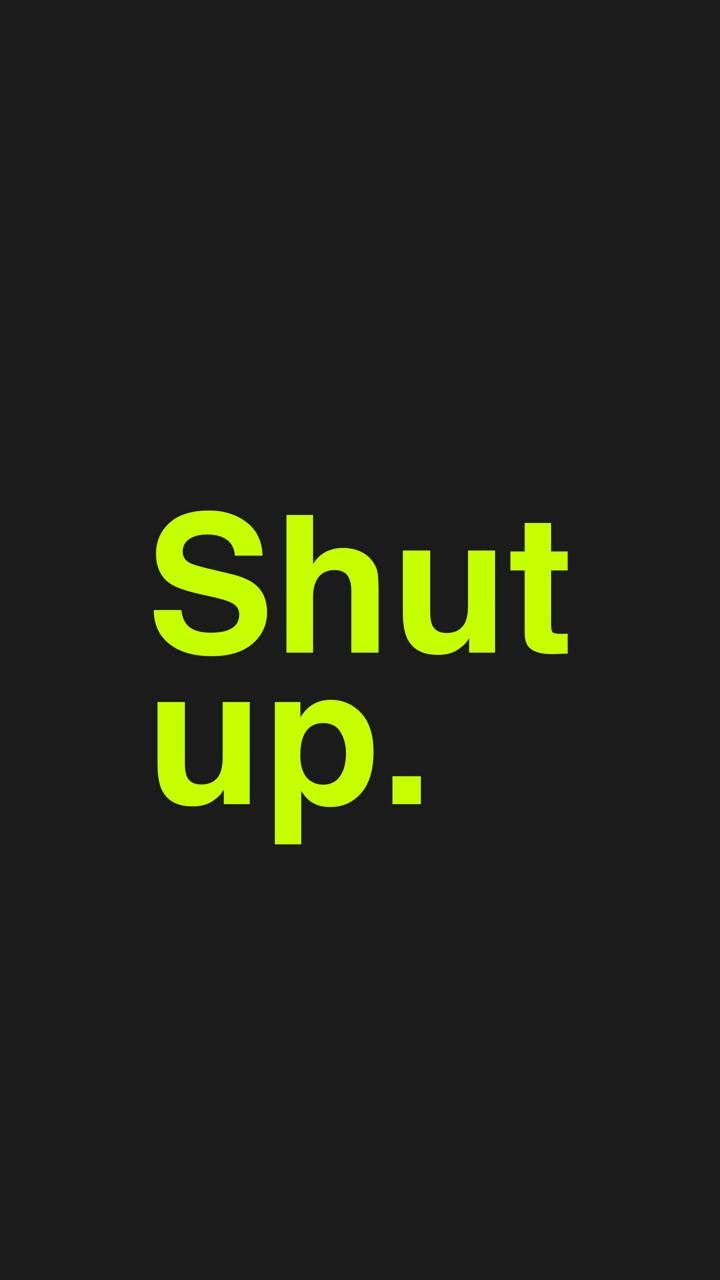 720x1280 Shut up wallpaper by Oddlaug - 13 - Free on ZEDGE™