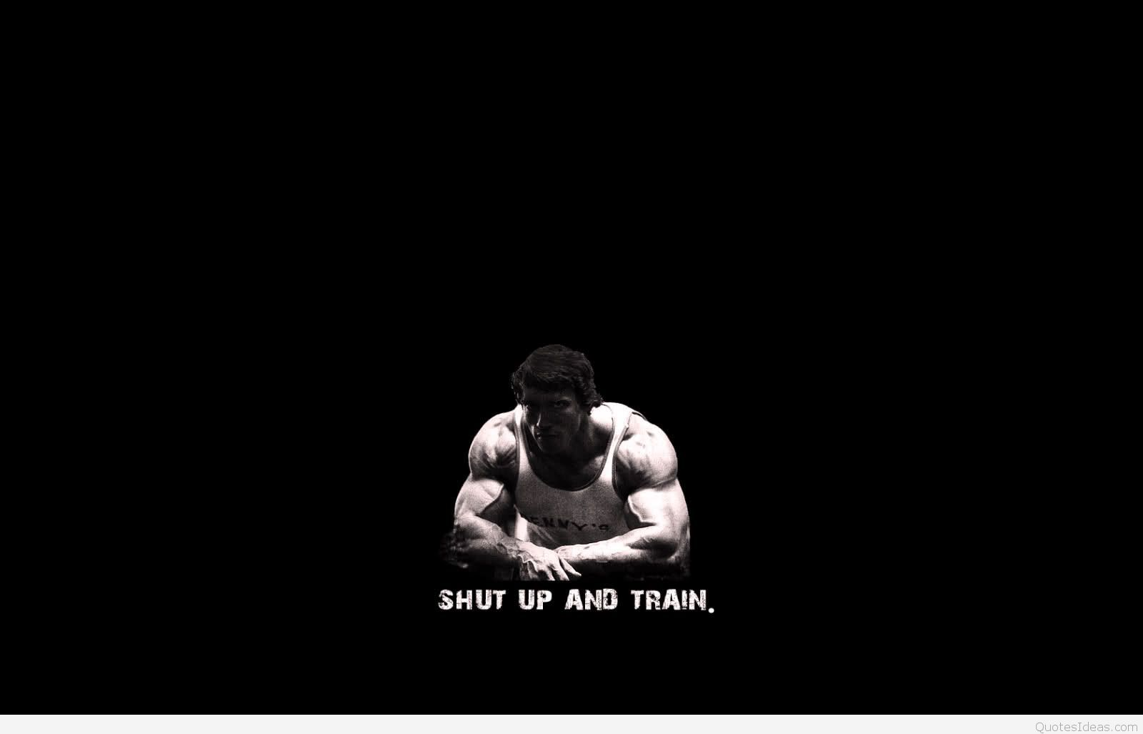 1600x1027 Shut up and train quote wallpaper