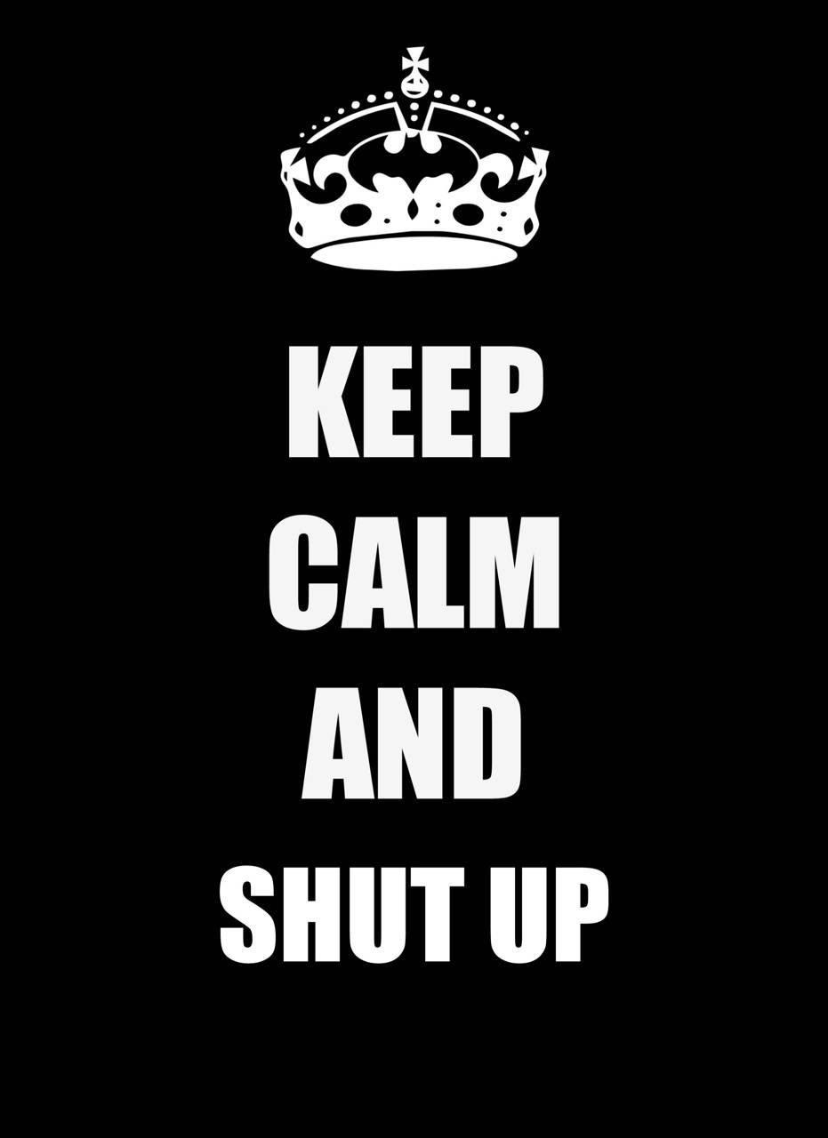 931x1280 Shutup wallpaper by ppsmrt - 17 - Free on ZEDGE™