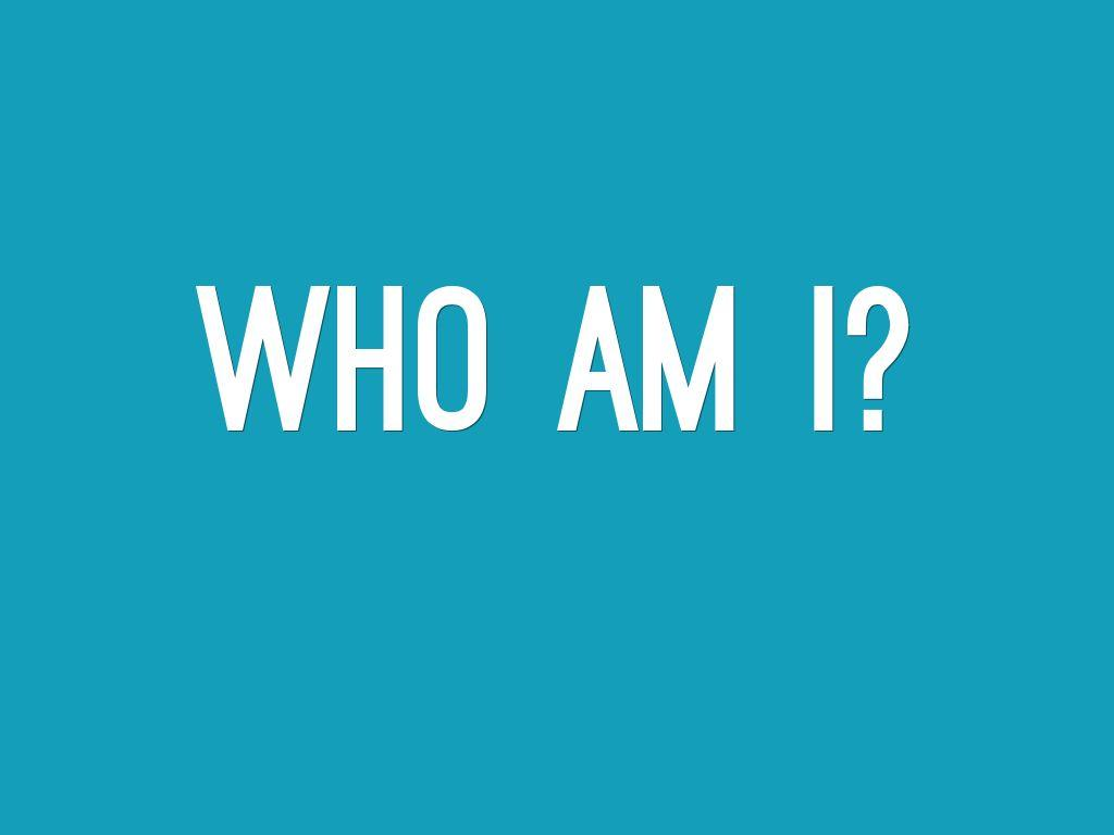 1024x768 Who I Am Wallpapers