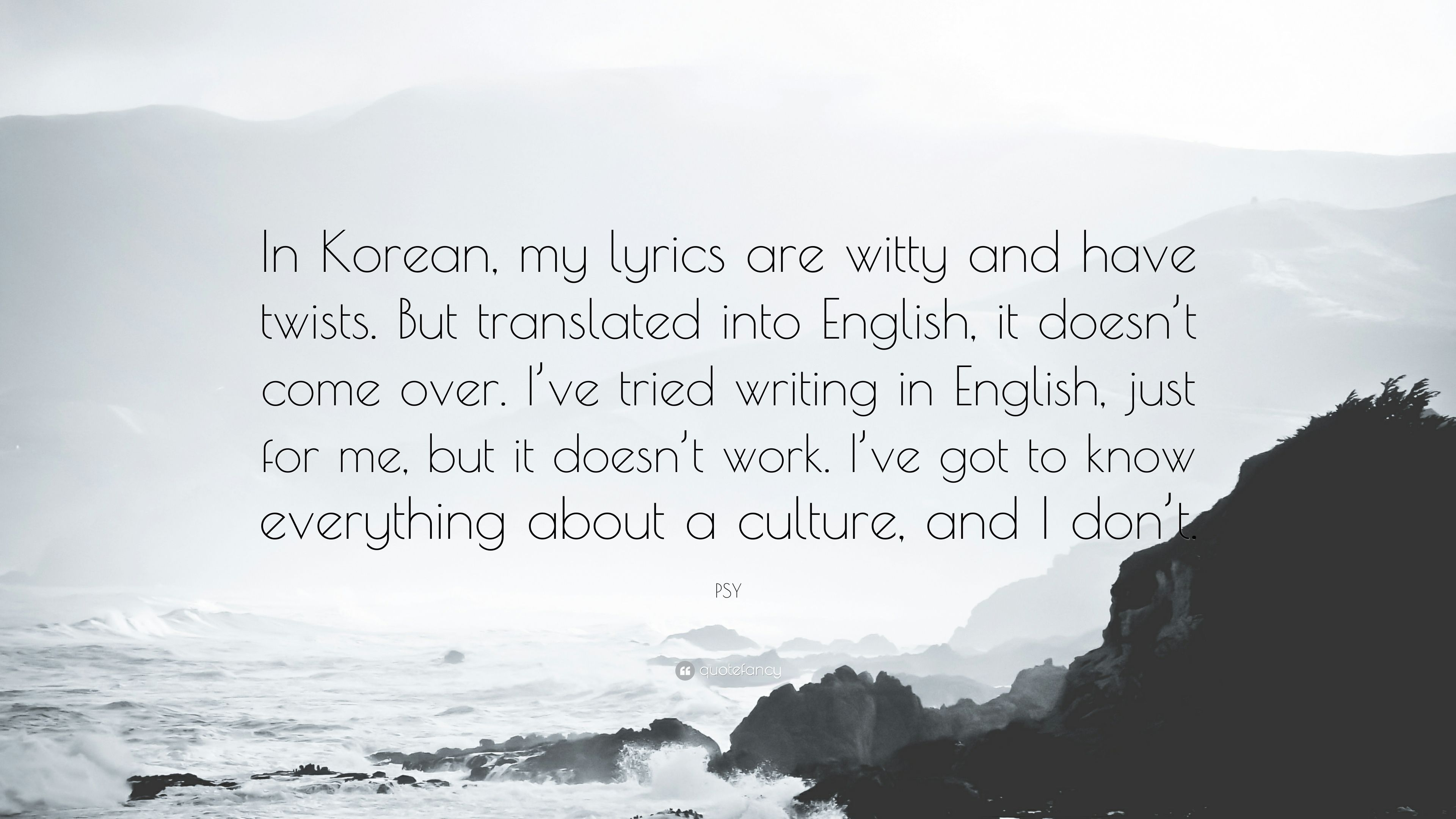 """3840x2160 PSY Quote: """"In Korean, my lyrics are witty and have twists. But ..."""