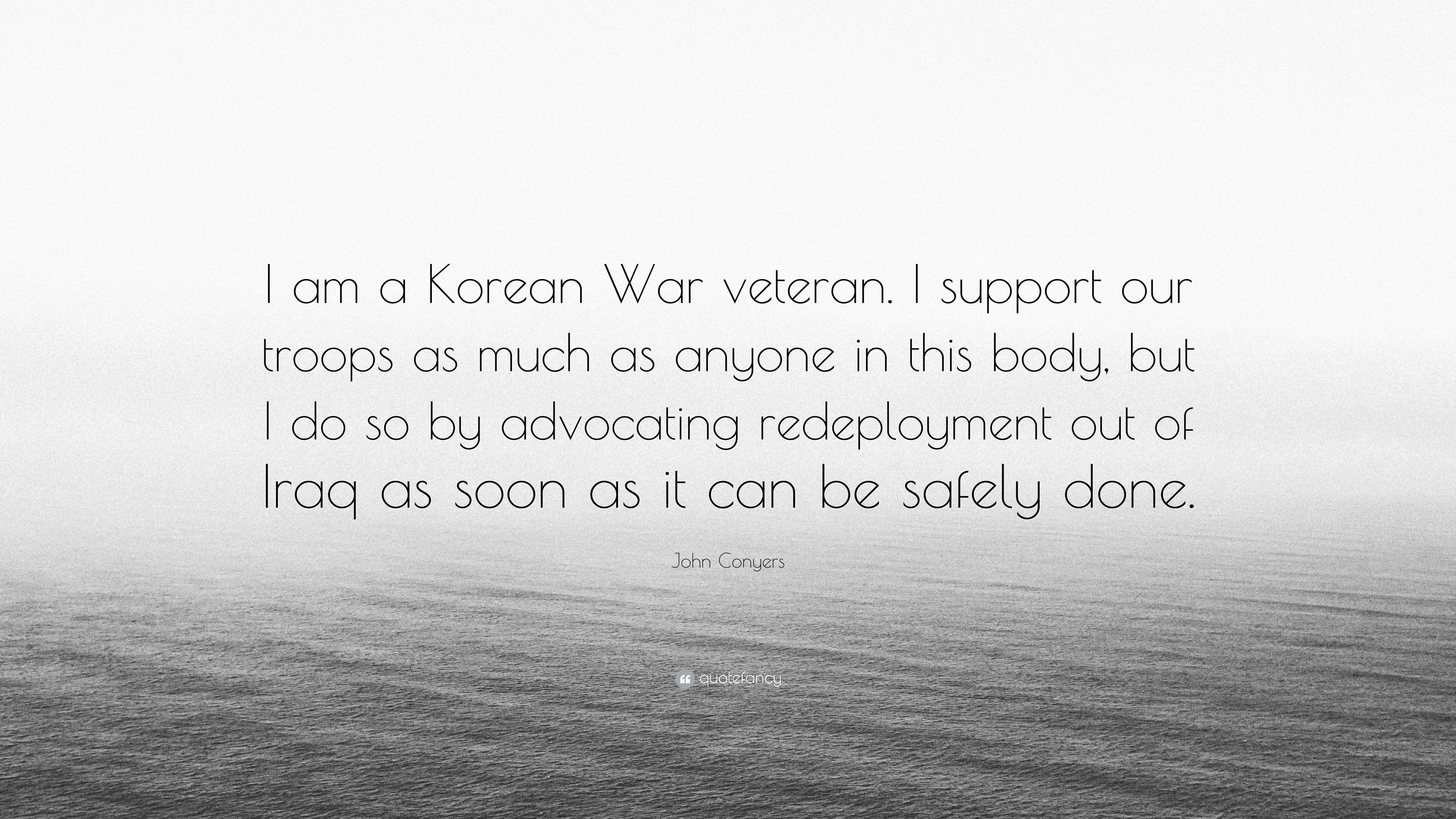 """3840x2160 John Conyers Quote: """"I am a Korean War veteran. I support our troops ..."""
