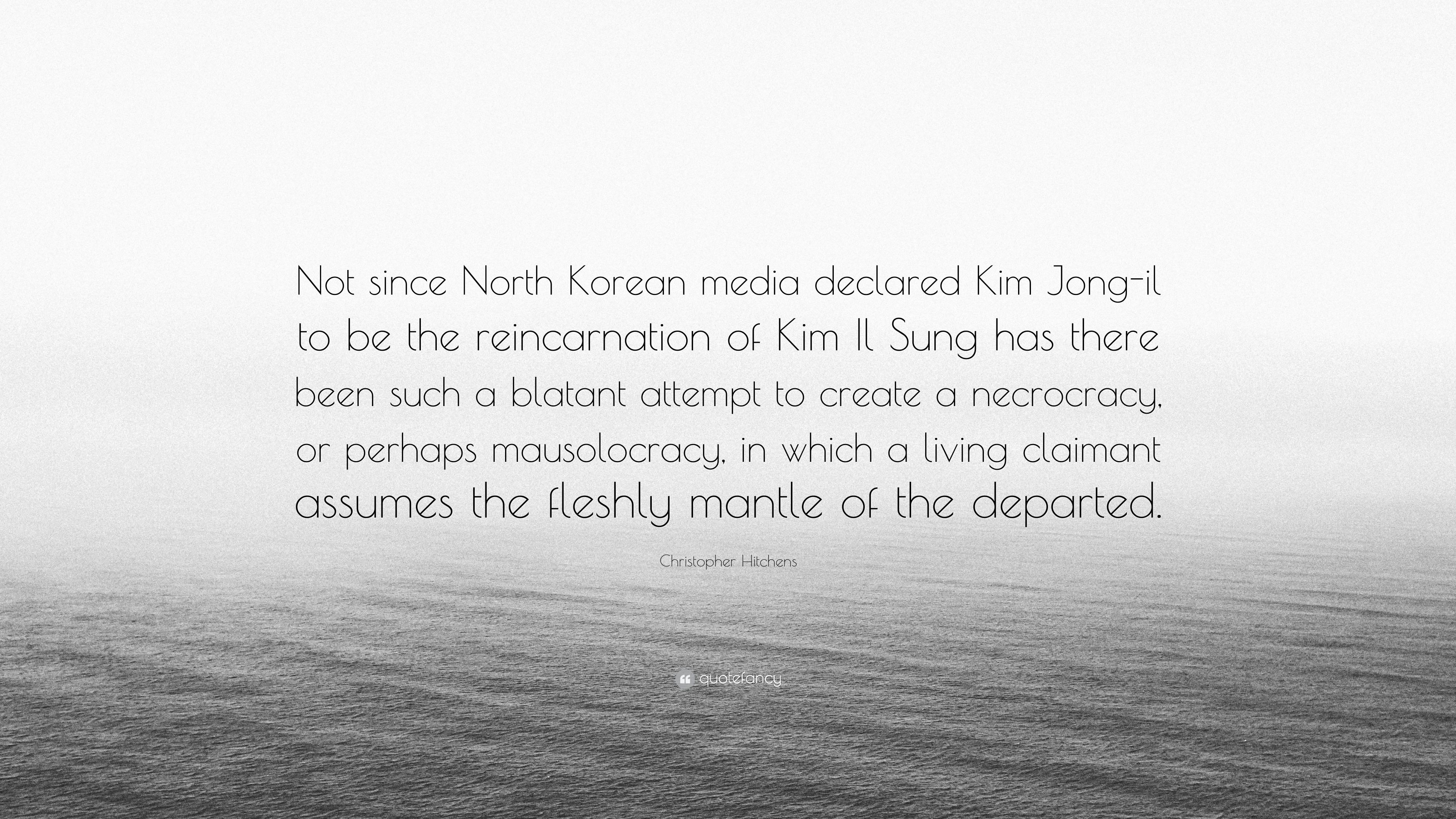 """3840x2160 Christopher Hitchens Quote: """"Not since North Korean media declared ..."""