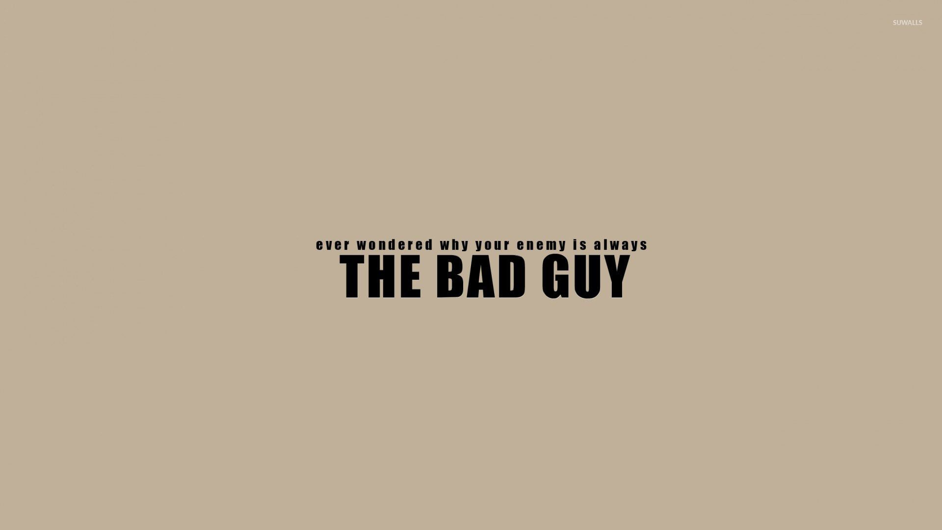 1920x1080 The enemy is always the bad guy wallpaper - Funny wallpapers - #49704