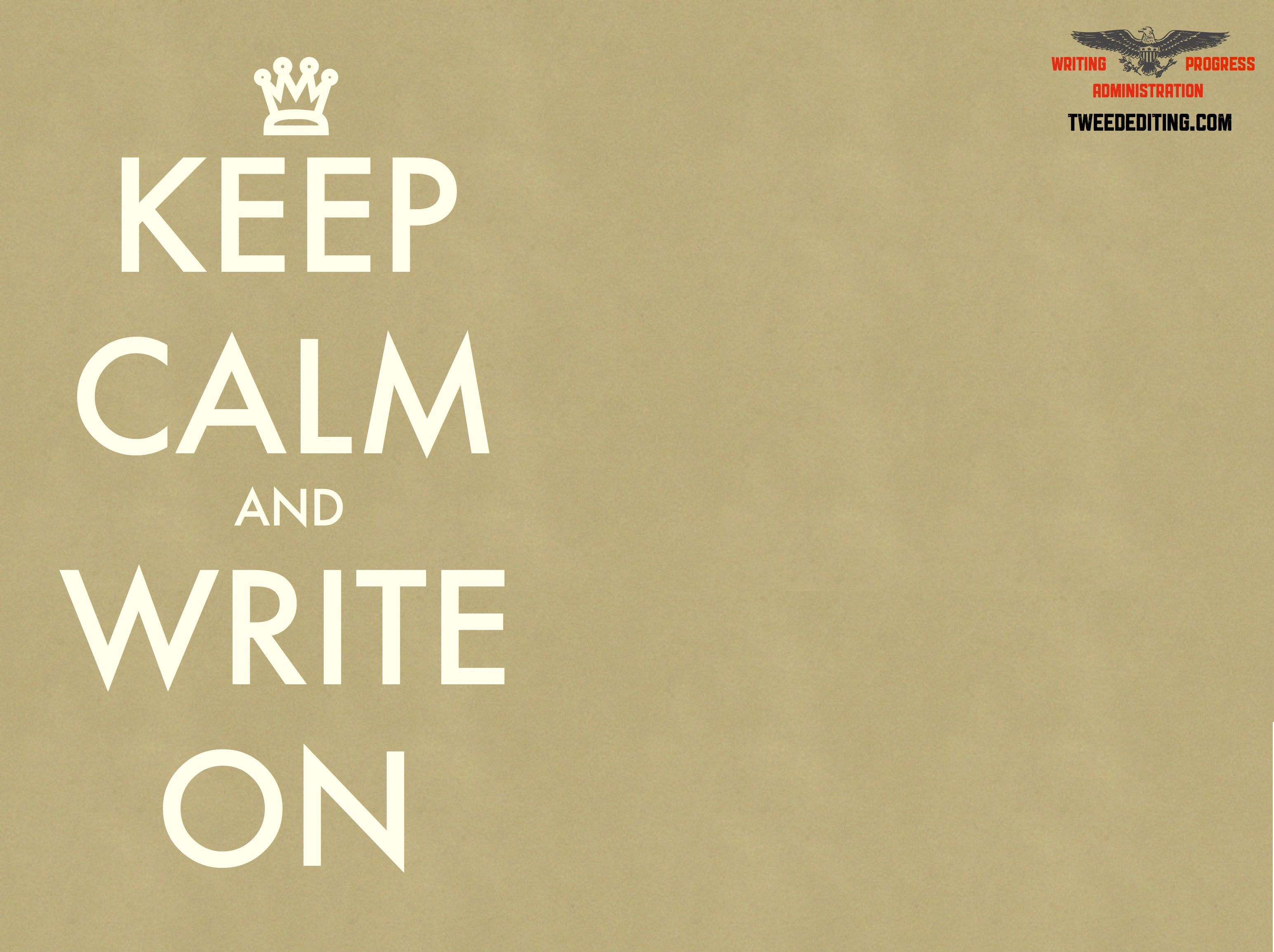 3089x2308 WPA: Keep Calm and Write On | Tweed Editing