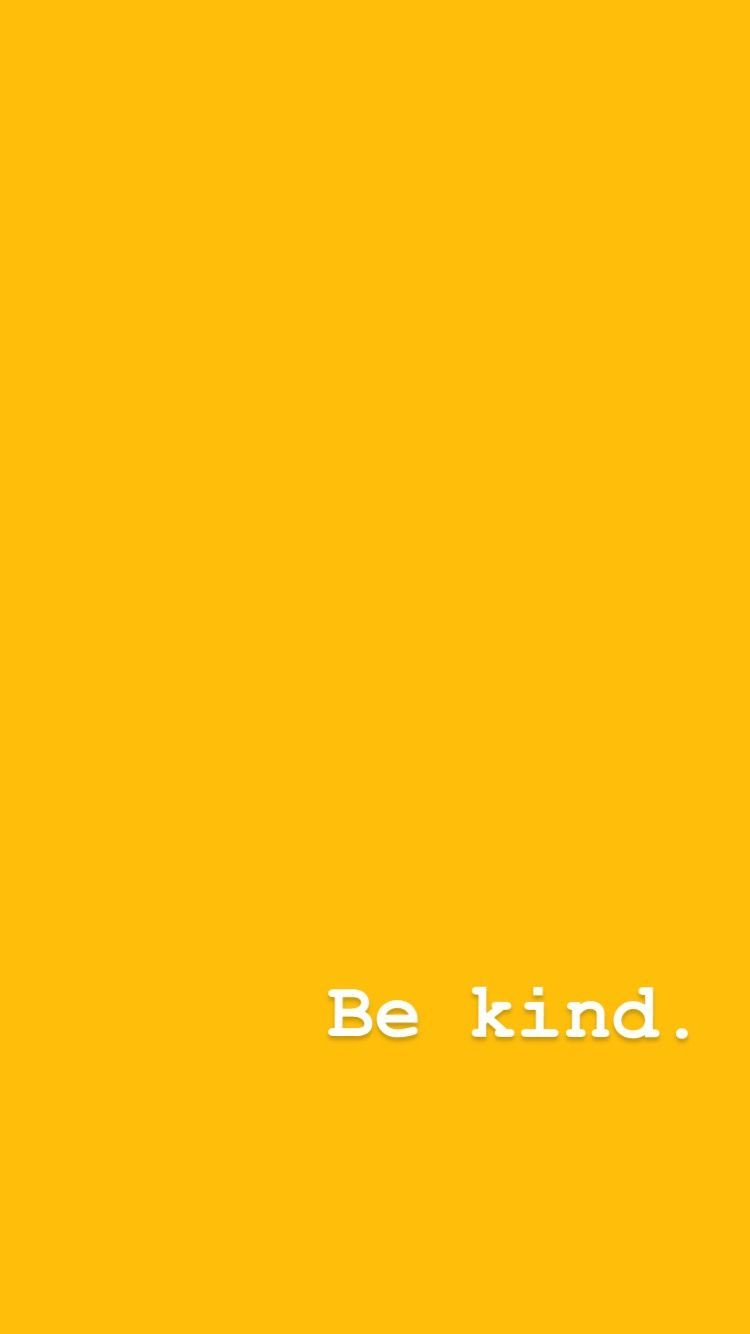 750x1334 Yellow aesthetic. iPhone background. Wallpaper. Be kind. Quote ...