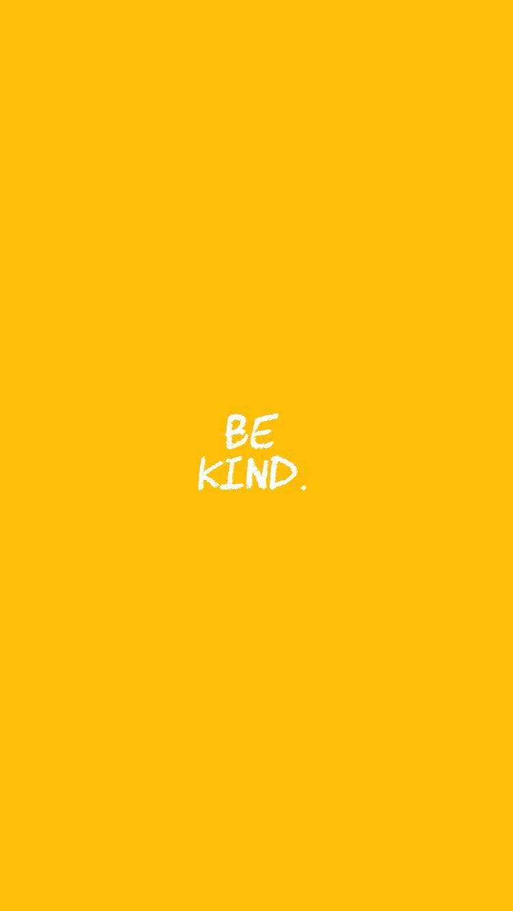 750x1330 Follow my board for more such edits!! #bekind #kindness #yellow ...