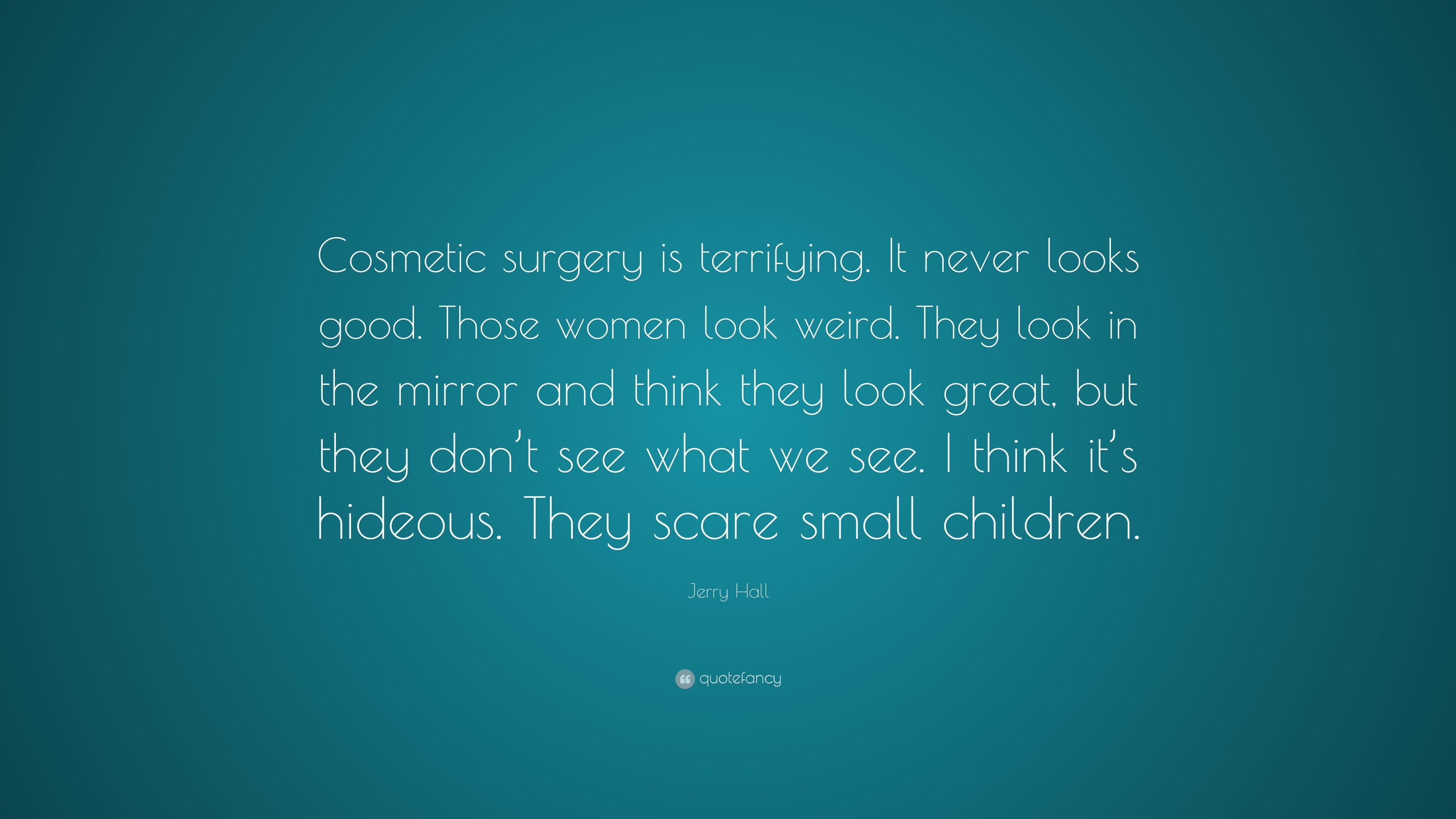 """3840x2160 Jerry Hall Quote: """"Cosmetic surgery is terrifying. It never looks ..."""
