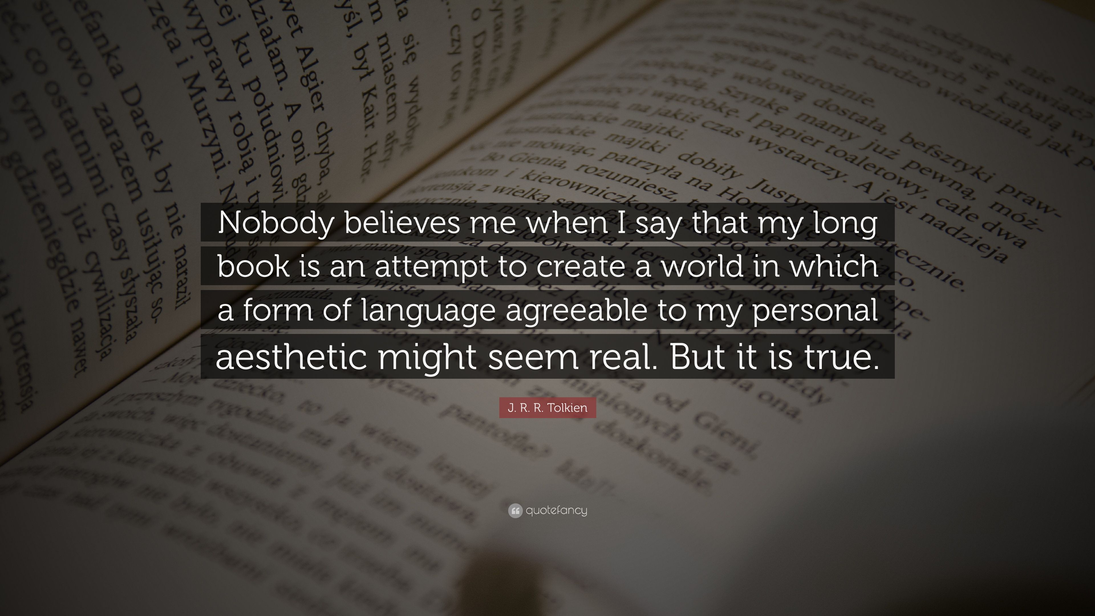 "3840x2160 J. R. R. Tolkien Quote: ""Nobody believes me when I say that my long ..."