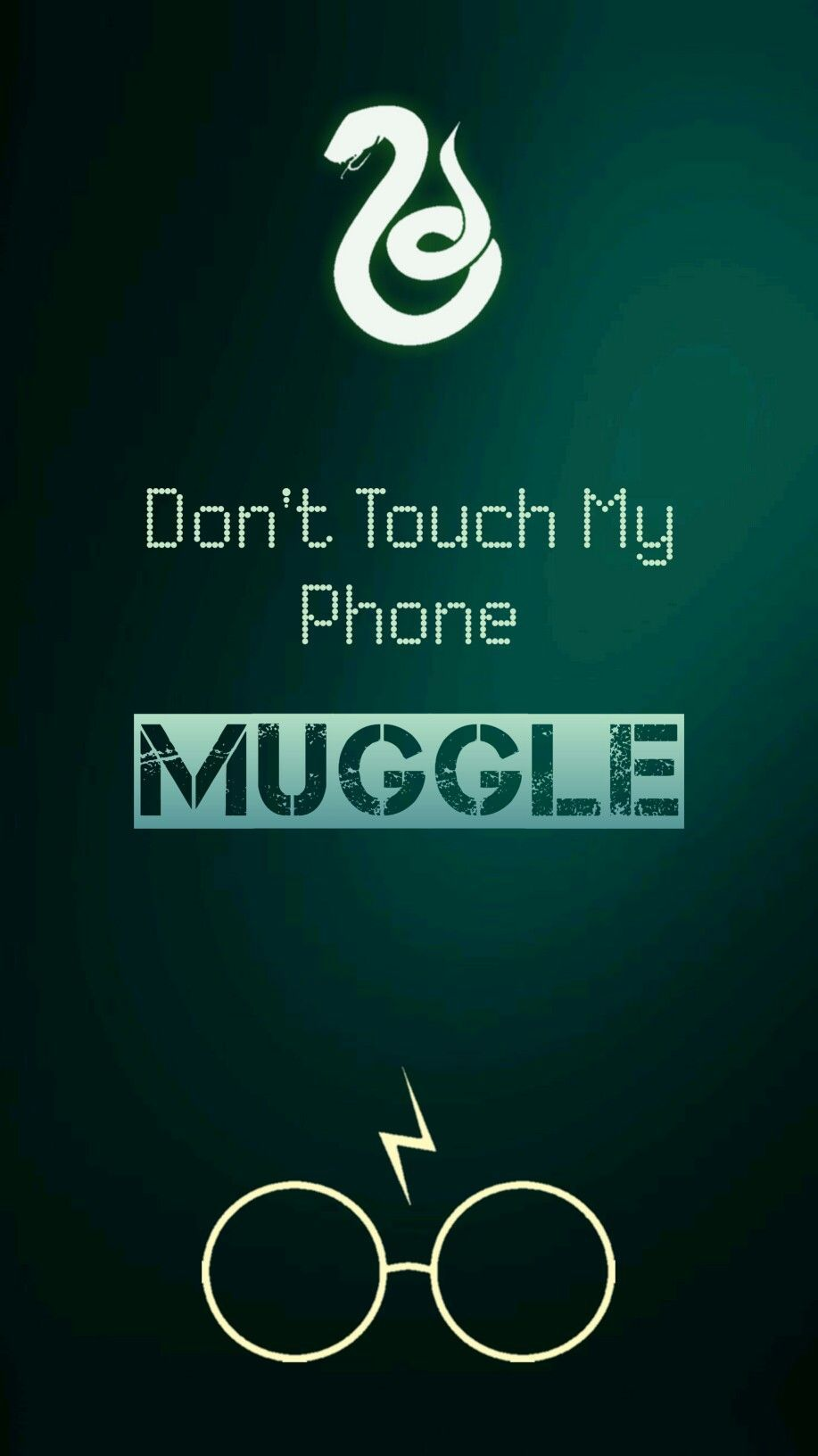 917x1632 Don't Touch My Phone MUGGLE. Harry Potter Slytherin Lockscreen ...