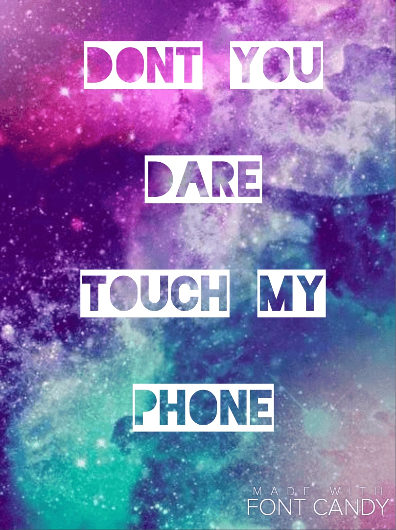 809x1082 Don't you dare touch my phone wallpapers is really cool. Especially ...