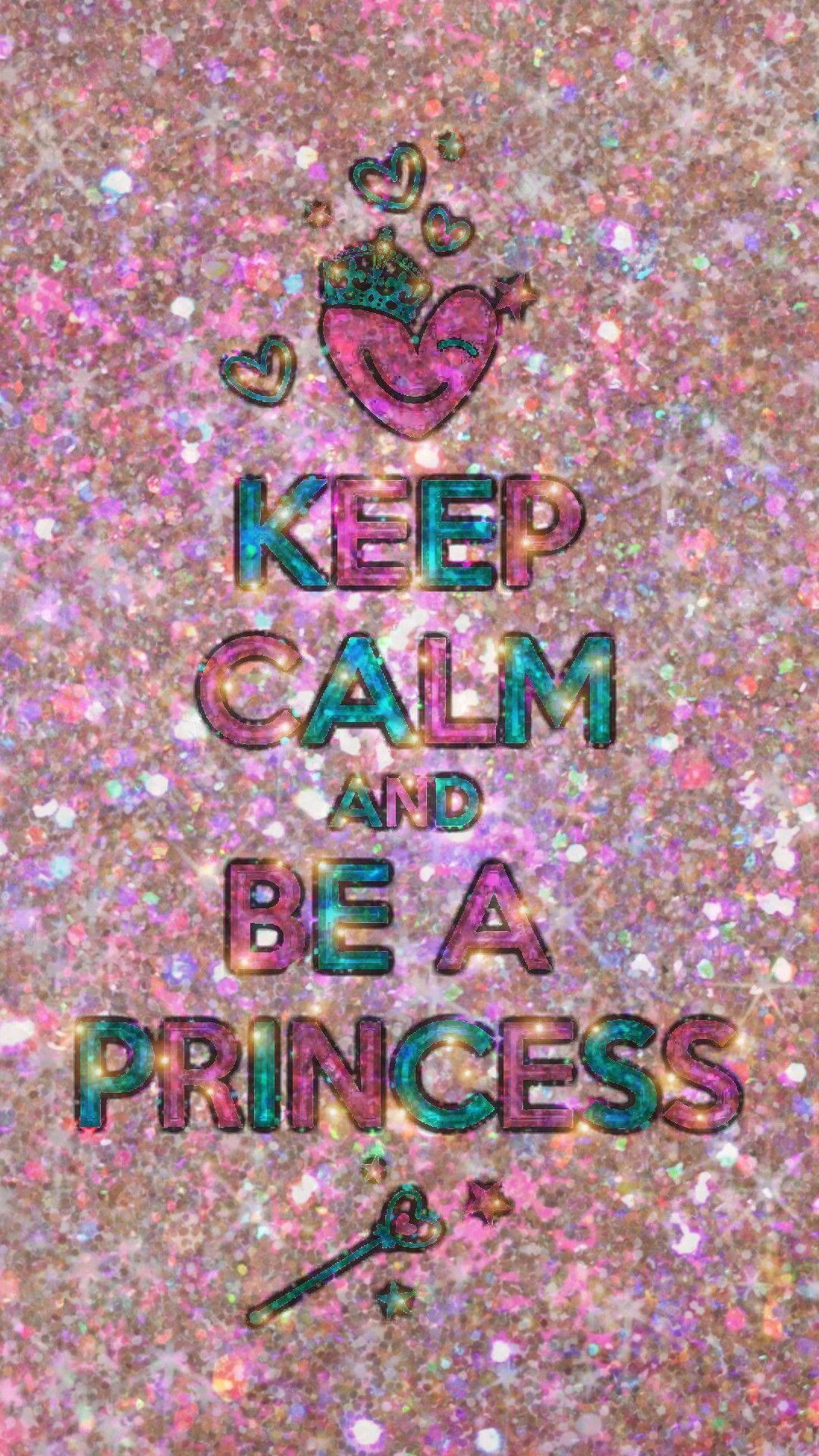 1080x1920 Keep Calm and Be A Princess, made by me #pink #girly #glitter ...