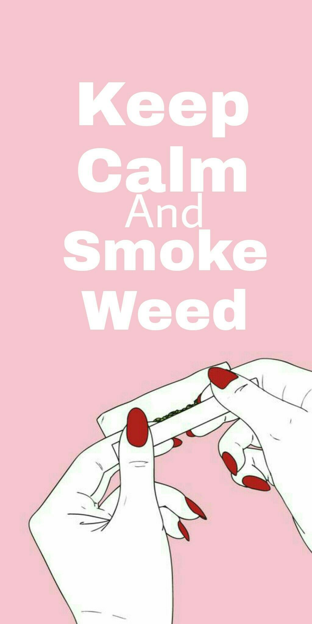 1024x2048 Keep calm and smoke weed | Green | Pinterest | Wallpaper, Iphone ...